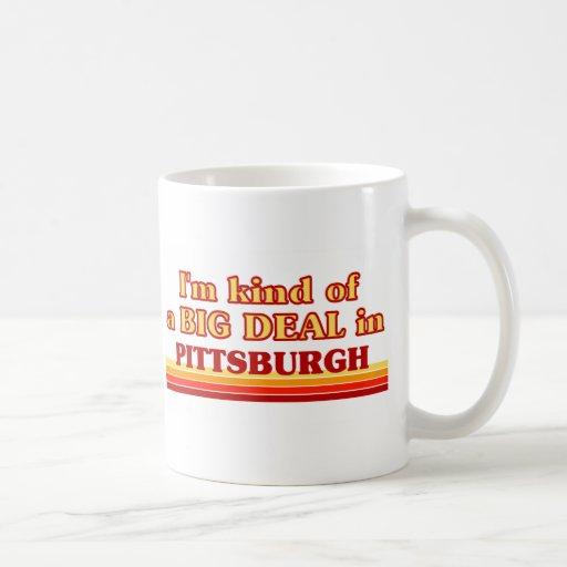 I am kind of a BIG DEAL in Pittsburgh Classic White Coffee Mug