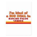I am kind of a BIG DEAL in Rancho Palos Verdes Postcard