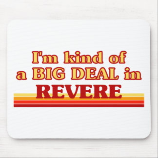 I am kind of a BIG DEAL in Revere Mouse Pad