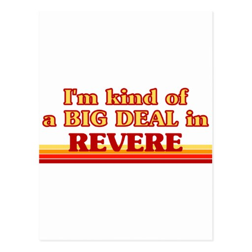 I am kind of a BIG DEAL in Revere Postcard