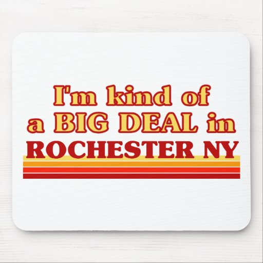 I am kind of a BIG DEAL in Rochester Mousepads