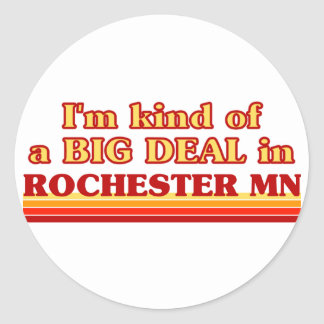 I am kind of a BIG DEAL in Rochester Stickers