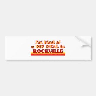 I am kind of a BIG DEAL in Rockville Car Bumper Sticker