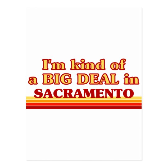 I am kind of a BIG DEAL in Sacramento Postcard