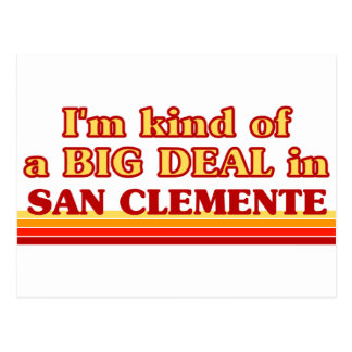 I am kind of a BIG DEAL in San Clemente Postcard