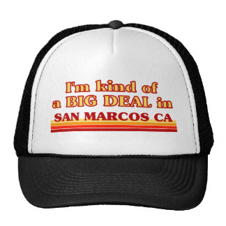 I am kind of a BIG DEAL in San Marcos Trucker Hat