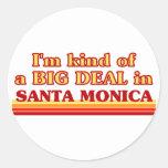 I am kind of a BIG DEAL in Santa Monica Sticker