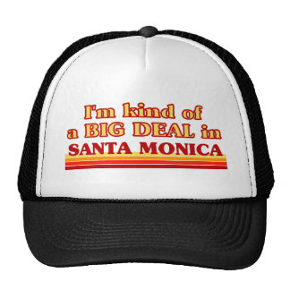 I am kind of a BIG DEAL in Santa Monica Trucker Hat
