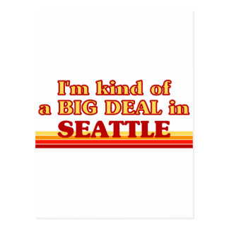 I am kind of a BIG DEAL in Seattle Post Cards