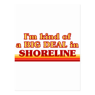 I am kind of a BIG DEAL in Shoreline Postcard