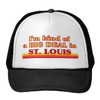 I am kind of a BIG DEAL in St. Louis Trucker Hat