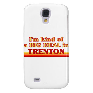 I am kind of a BIG DEAL in Trenton Galaxy S4 Cover