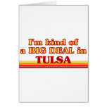 I am kind of a BIG DEAL in Tulsa Greeting Cards