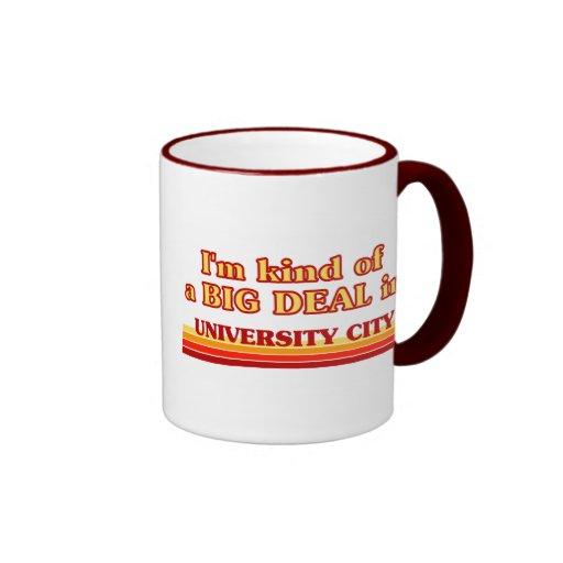 I am kind of a BIG DEAL in University City CITY Ringer Coffee Mug