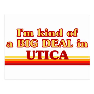 I am kind of a BIG DEAL in Utica Postcard