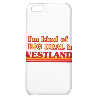 I am kind of a BIG DEAL in Westland iPhone 5C Cases