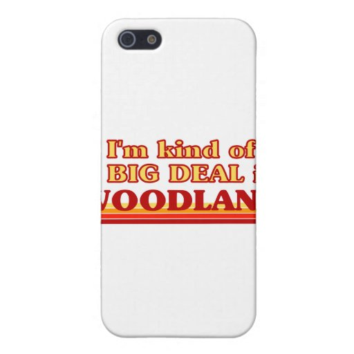 I am kind of a BIG DEAL in Woodland Cases For iPhone 5