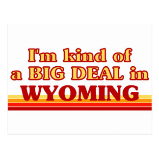 I am kind of a BIG DEAL in Wyoming Postcard