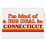 I am kind of a BIG DEAL on Connecticut Card