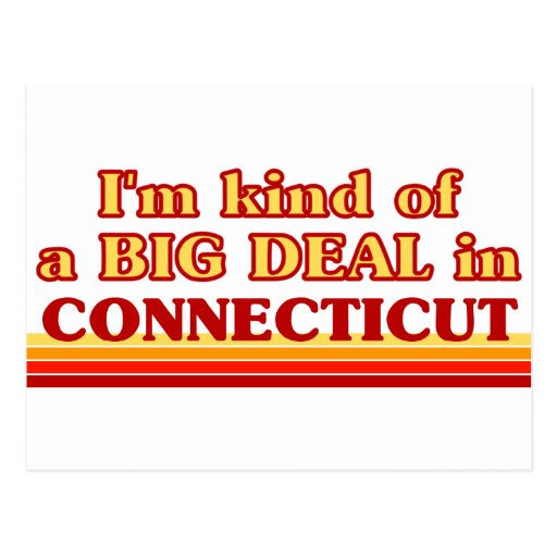 I am kind of a BIG DEAL on Connecticut Post Cards