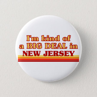 I am kind of a BIG DEAL on New Jersey Pinback Button
