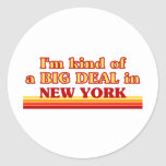 I am kind of a BIG DEAL on New York Round Sticker