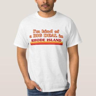 I am kind of a BIG DEAL on Rhode Island T-Shirt