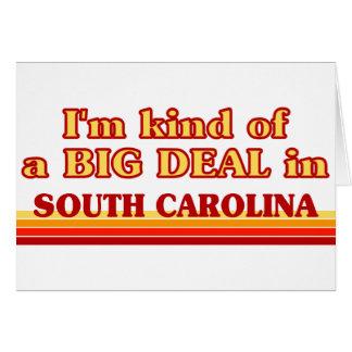 I am kind of a BIG DEAL on South Carolina Greeting Card