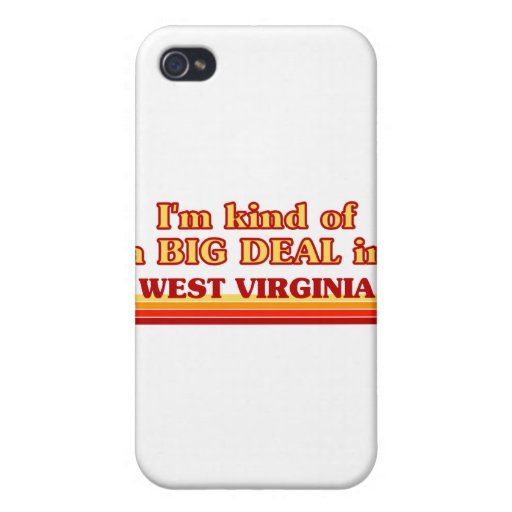 I am kind of a BIG DEAL on West Virginia Case For iPhone 4