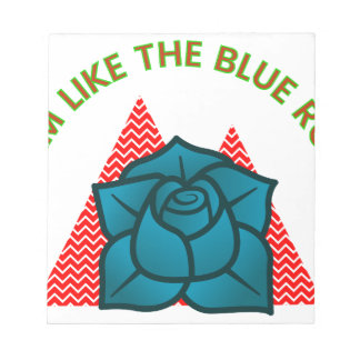 I am like the blue rose notepad