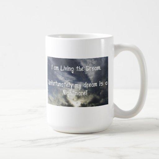I am Living the Dream Coffee Mug
