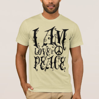 I AM Love and Peace T-Shirt