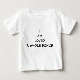"""""""I AM LOVED A WHOLE BUNCH"""" BABY TEE"""