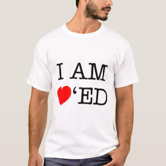 I am Loved T-Shirt