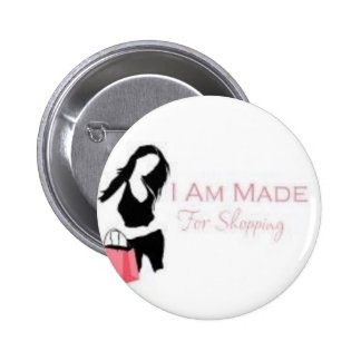 I am made 4 Shopping <3 2 Inch Round Button