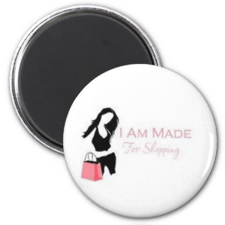 I am made 4 Shopping <3 2 Inch Round Magnet