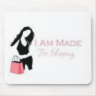 I am made 4 Shopping <3 Mouse Pads
