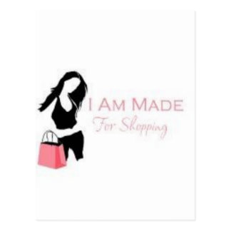 I am made 4 Shopping <3 Postcard