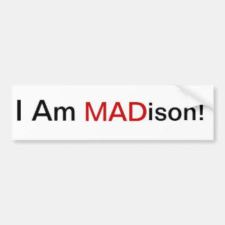 I Am MADison! Bumper Sticker