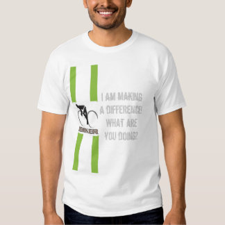 I am making a difference! t shirt