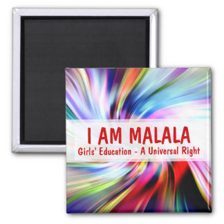 I am Malala Girls Education A Universal Right 2 Inch Square Magnet