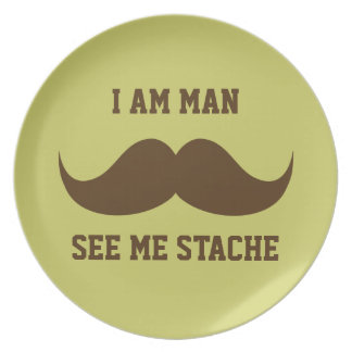 I am man see me stach mustache moustache funny dinner plate