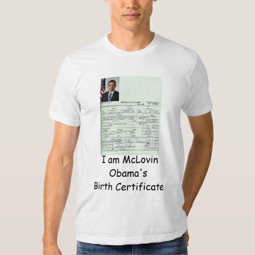 I am McLovin Obama's Birth Certificate shirt