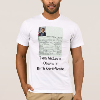 I am McLovin Obama's Birth Certificate shirt