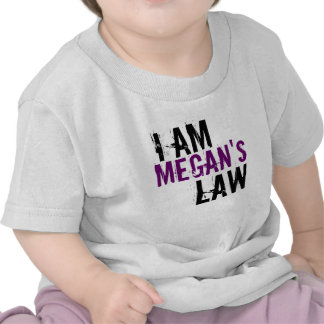 I Am Megan's Law  05.07.09 Shirts