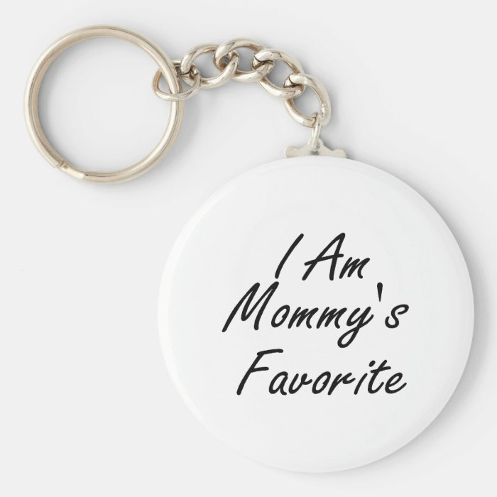 I Am Mommys Favorite Keychain
