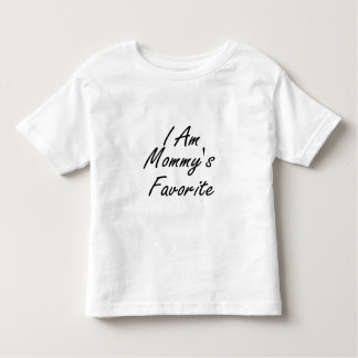 I Am Mommys Favorite Toddler T-shirt