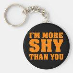I am more shy than you key chains