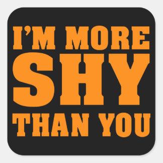 I am more shy than you square sticker