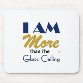 i am more than the glass ceiling tee mouse pad